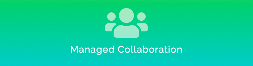Managed Collaboration