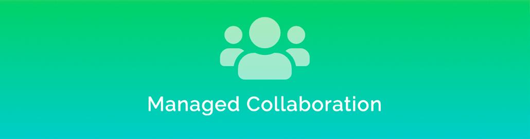 Managed Collaboration